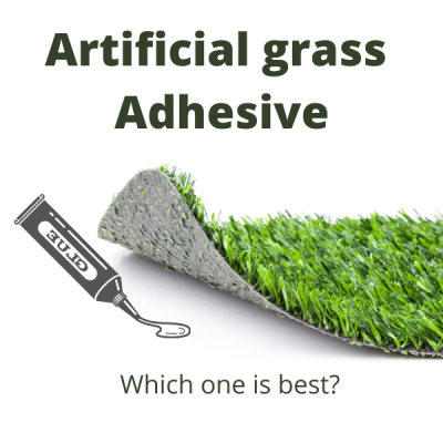 Artificial grass adhesive, which one is best?